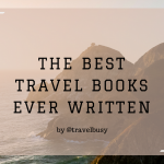 The Best Travel Books Ever Written